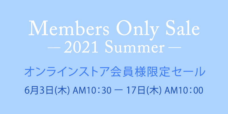 Member Only Sale 2021 Summer